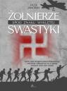 Żołnierze spod znaku wyklętej swastyki Jaworski Jacek