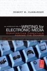 Introduction to Writing for Electronic Media Musburger, Robert B.