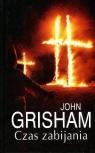 Czas zabijania Grisham John
