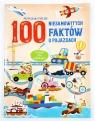100 niesamowitych faktów o pojazdach praca zbiorowa