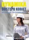 Dynamika dostępu kobiet do studiów politechnicznych. Teoria i praktyka Szymczak Helena Emilia