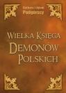 Wielka Księga Demonów Polskich Podgórski Adam, Podgórska Barbara