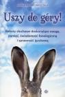 Uszy do góry! Rebusy słuchowe doskonalące uwagę pamięć świadomość fonologiczną i sprawność językową