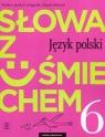 Słowa z uśmiechem. Język polski. Zeszyt ćwiczeń. Klasa 6. Szkoła Horwath Ewa