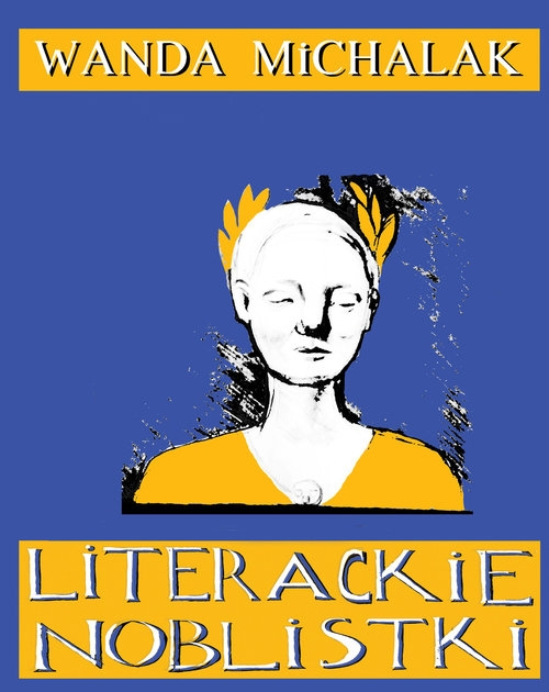 Literackie Noblistki Michalak Wanda