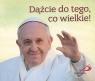 Perełka papieska 25 - Dążcie do tego, co wielkie!