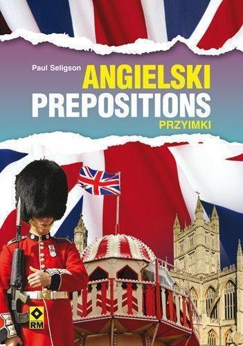 Język angielski Prepositions Przyimki Seligson Paul