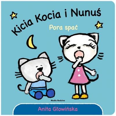Kicia Kocia i Nunuś. Pora spać! Anita Głowińska