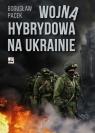 Wojna hybrydowa na Ukrainie