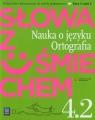Słowa z uśmiechem 4 Nauka o języku Ortografia część 2 Podręcznik z ćwiczeniami