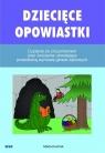 Dziecięce opowiastki. Czytanie ze zrozumieniem oraz ćwiczenia utrwalające prawidłową wymowę głosek zębowych