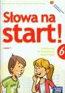 Słowa na start 6 Podręcznik do kształcenia językowego Część 1