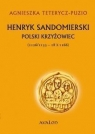 Henryk Sandomierski polski krzyżowiec (1126-1133-18.X.1166)