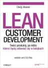 Lean Customer Development Twórz produkty po które klienci będą ustawiać się w kolejkach