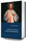 Święta Faustyna i Bożę Miłosierdzie