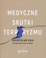 Medyczne skutki terroryzmu Guła Przemysław, Jałoszyński Kuba, Tarnawski Paweł