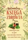 Naturalna księga zdrowia Szydłowska Marta