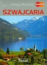 Szwajcaria przewodnik ilustrowany Czupryn Adriana, Simm Magdalena