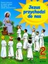 Jezus przychodzi do nas 2 Ćwiczenia Szkoła podstawowa Kurpiński Dariusz, Snopek Jerzy