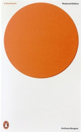 A Clockwork Orange. Uhrwerk Orange, englische Ausgabe