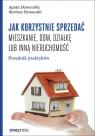 Jak korzystnie sprzedać mieszkanie dom, działkę lub inną nieruchomość.
