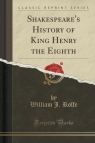 Shakespeare's History of King Henry the Eighth (Classic Reprint)