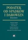 Podatek od spadków i darowizn Komentarz  Bogucki Stanisław, Cudak Arkadiusz, Pietrasz Piotr
