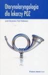 Otorynolaryngologia dla lekarzy POZ Olszewski Jurek, Pietkiewicz Piotr