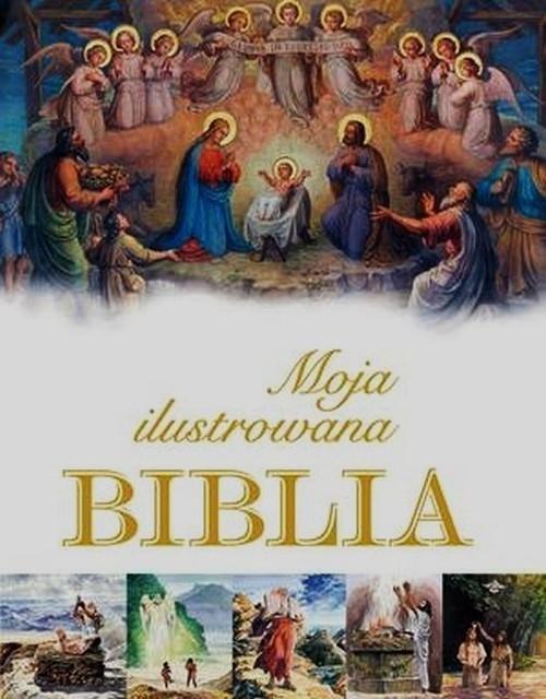 Moja ilustrowana Biblia Krzyżewski Piotr