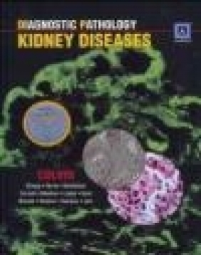 Diagnostic Pathology Kidney Diseases Robert B. Colvin, R Colvin