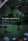 To jest chemia 2 Podręcznik Zakres rozszerzony z dostępem do Matura-ROM-u + To jest chemia 2 Podręcznik z zadaniami i arkuszami maturalnymi