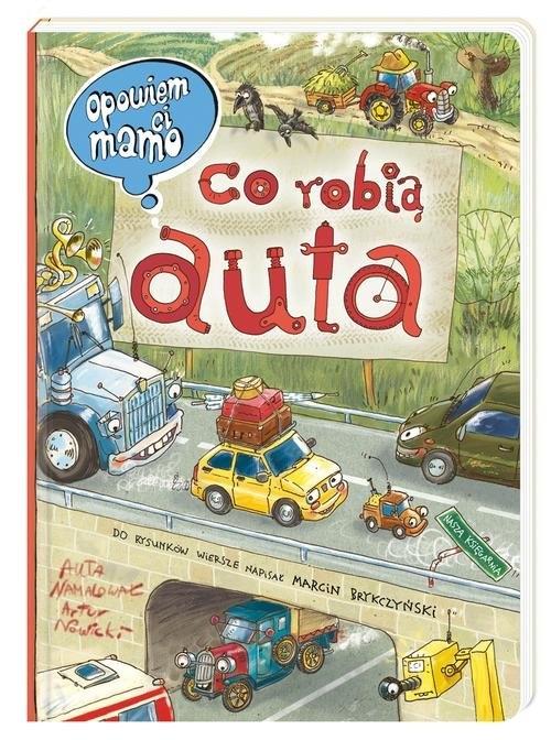 Opowiem ci, mamo, co robią auta (Uszkodzona okładka) Nowicki Artur, Brykczyński Marcin