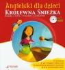 Angielski dla dzieci Królewna Śnieżka + CDKsiążka z płytą +