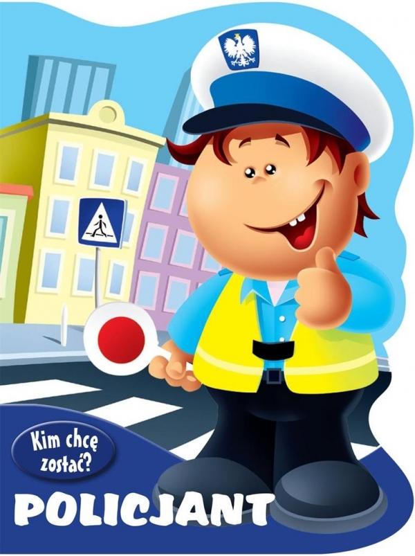 Kim chcę zostać Policjant Kozłowska Urszula