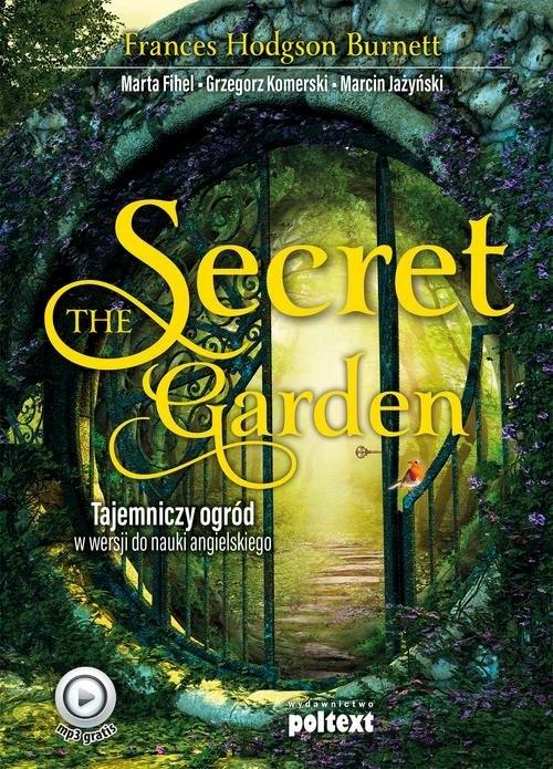 The Secret Garden Burnett Frances Hodgson, Fihel Marta, Komerski Grzegorz, Jażyński Marcin