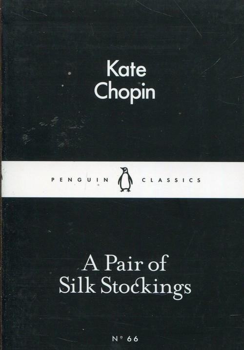A Pair of Silk Stockings Chopin Kate