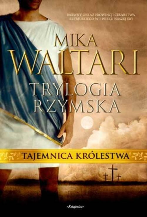 Trylogia rzymska 1 Tajemnica królestwa Waltari Mika