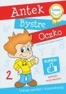 Antek Bystre Oczko. Ćwiczę pamięć i koncentrację 2 Hryniewicz-Czarnecka Małgorzata