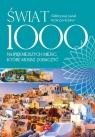 Świat 1000 najpiękniejszych miejsc, które musisz zobaczyć