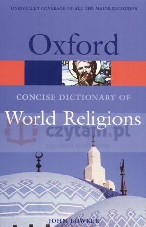 The Concise Oxford Dictionary of World Religions praca zbiorowa