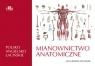 Mianownictwo anatomiczne polsko-angielsko-łacińskie Spodnik J.H.