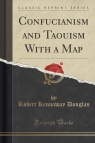 Confucianism and Taouism With a Map (Classic Reprint)