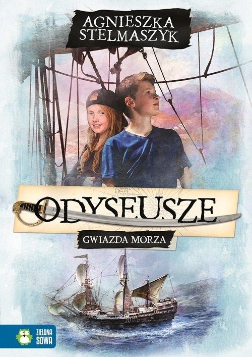 Odyseusze Tom 1 Gwiazda Morza Stelmaszyk Agnieszka