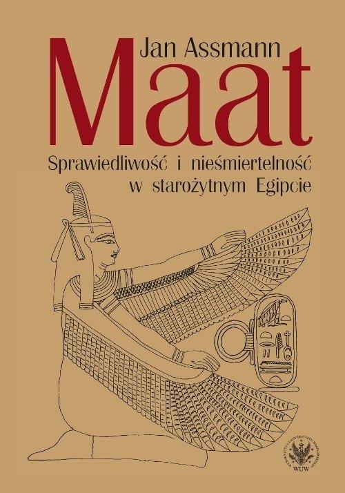 Maat. Sprawiedliwość i nieśmiertelność w starożytnym Egipcie Assmann Jan