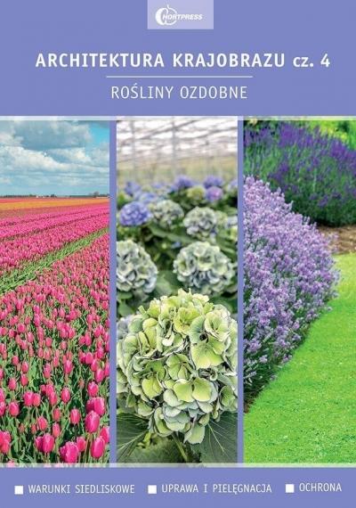 Architektura krajobrazu cz. 4: Rośliny ozdobne praca zbiorowa