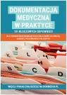 Dokumentacja medyczna w praktyce