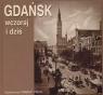 Gdańsk wczoraj i dziś