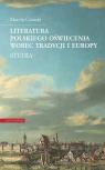 Literatura polskiego oświecenia wobec tradycji i Europy