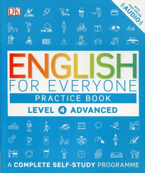 English for Everyone Practice Book Level 4 Advanced Hart Claire, Bowen Tim, Barduhn Susan
