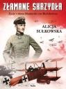 Złamane skrzydłaŻycie i sława Manfreda von Richthofena Sułkowska Alicja
